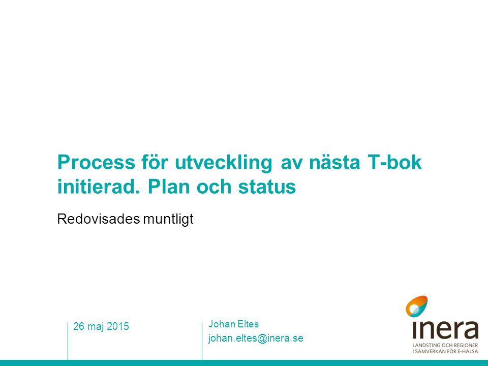 Process för utveckling av nästa T-bok initierad. Plan och status