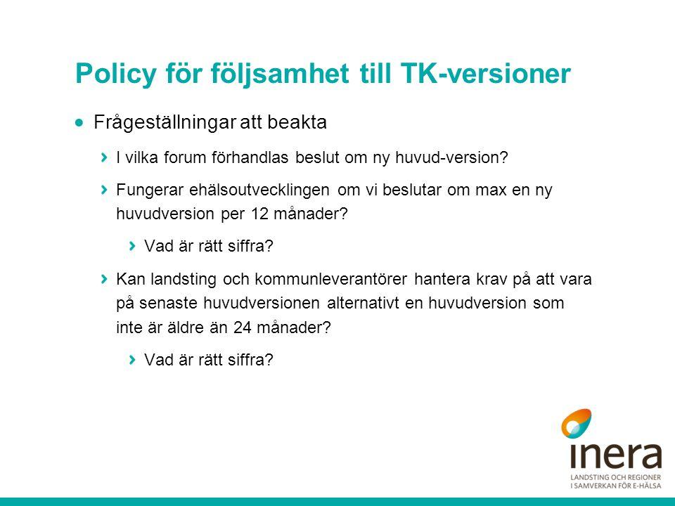 Policy för följsamhet till TK-versioner