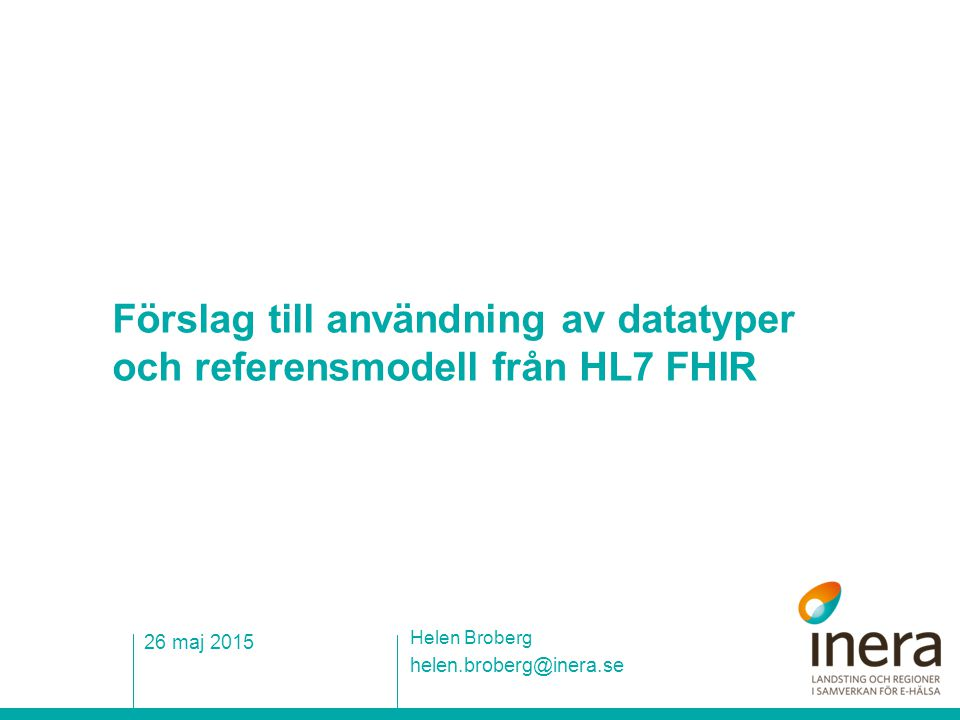 Förslag till användning av datatyper och referensmodell från HL7 FHIR
