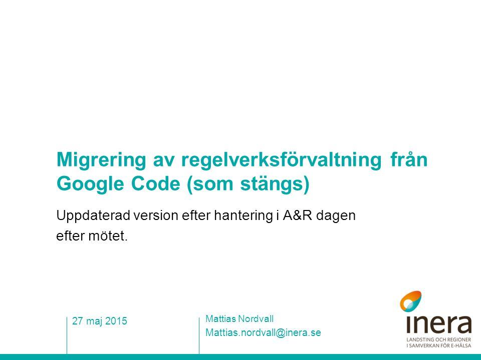 Migrering av regelverksförvaltning från Google Code (som stängs)