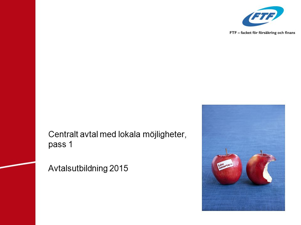Centralt avtal med lokala möjligheter, pass 1 Avtalsutbildning 2015