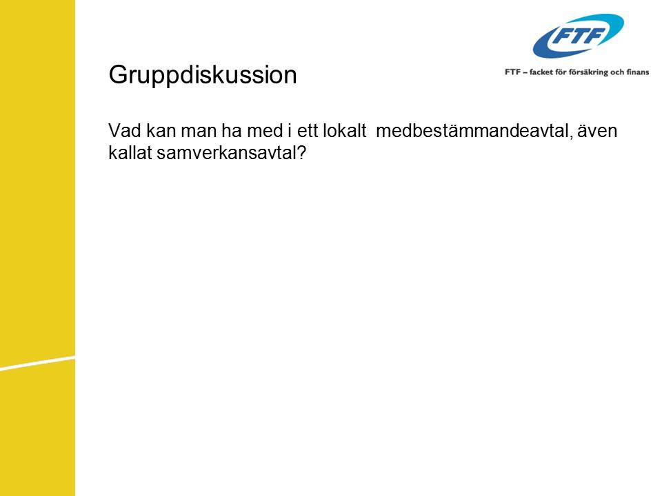 Gruppdiskussion Vad kan man ha med i ett lokalt medbestämmandeavtal, även kallat samverkansavtal