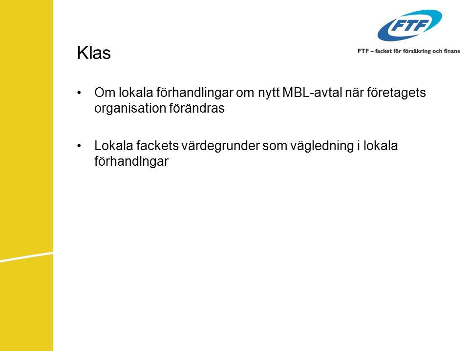 Klas Om lokala förhandlingar om nytt MBL-avtal när företagets organisation förändras.