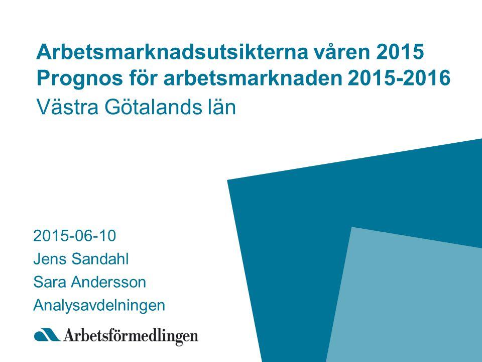 Arbetsmarknadsutsikterna våren 2015 Prognos för arbetsmarknaden 2015-2016