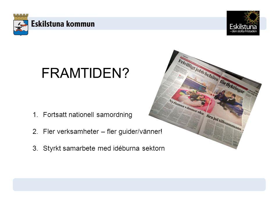 FRAMTIDEN Fortsatt nationell samordning