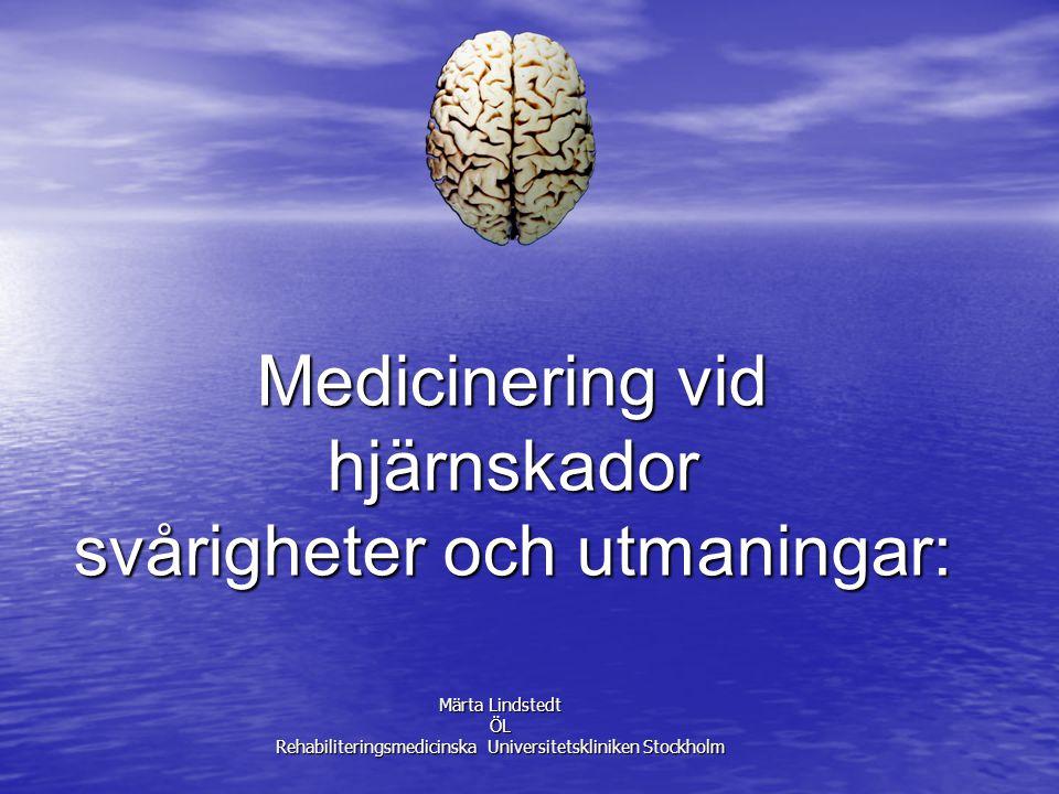 Medicinering vid hjärnskador svårigheter och utmaningar: