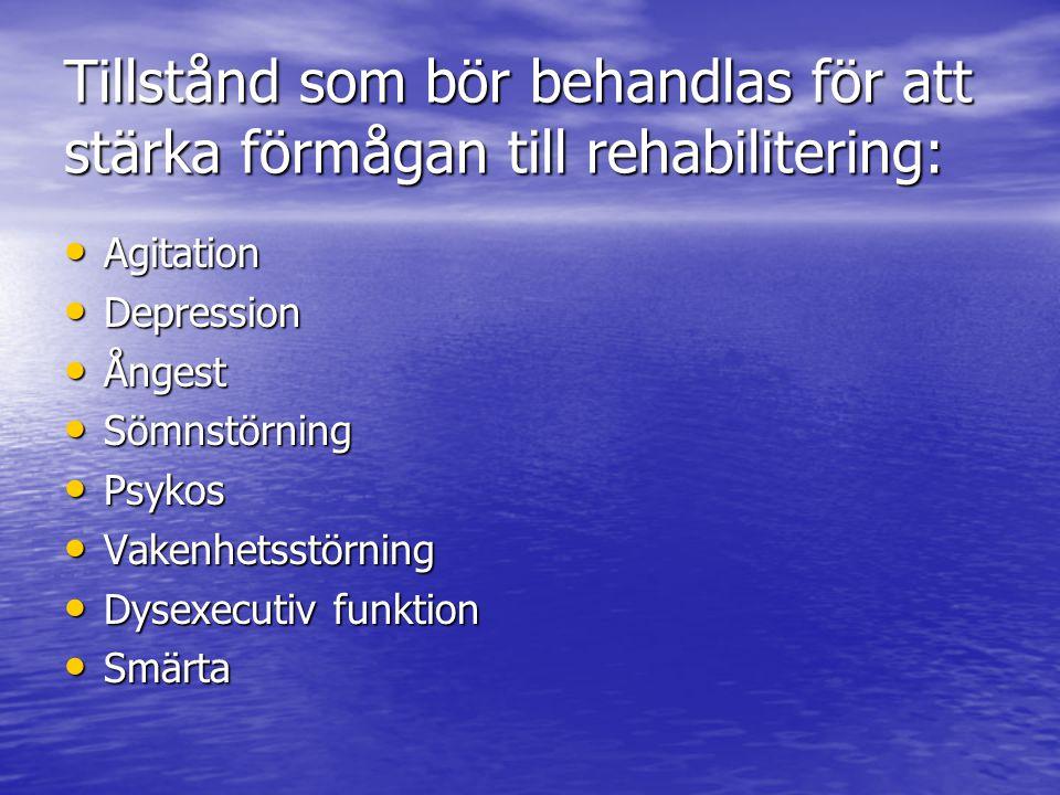 Tillstånd som bör behandlas för att stärka förmågan till rehabilitering: