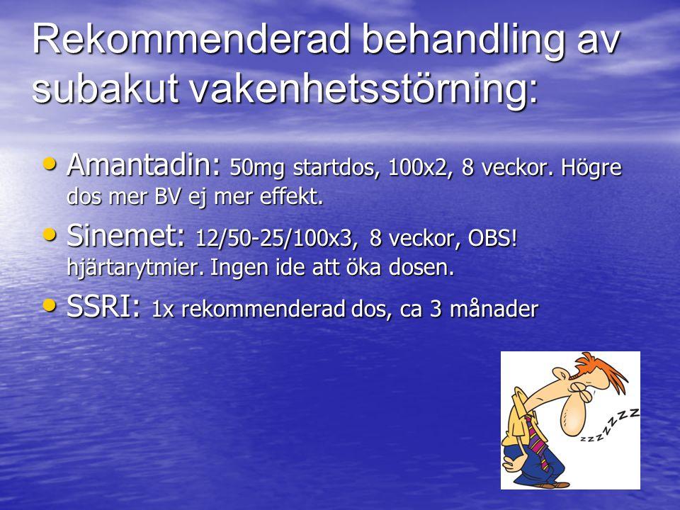Rekommenderad behandling av subakut vakenhetsstörning: