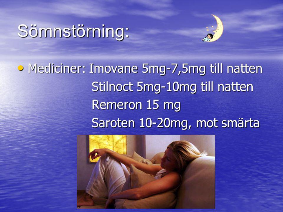 Sömnstörning: Mediciner: Imovane 5mg-7,5mg till natten