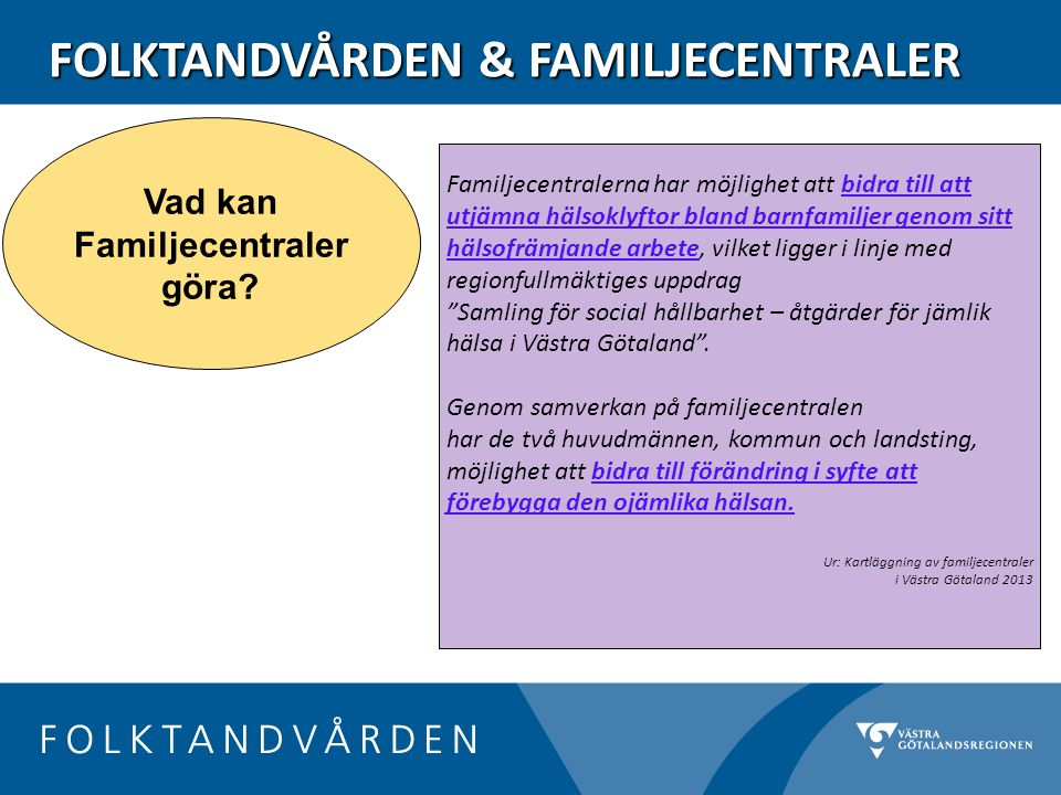 FOLKTANDVÅRDEN & FAMILJECENTRALER