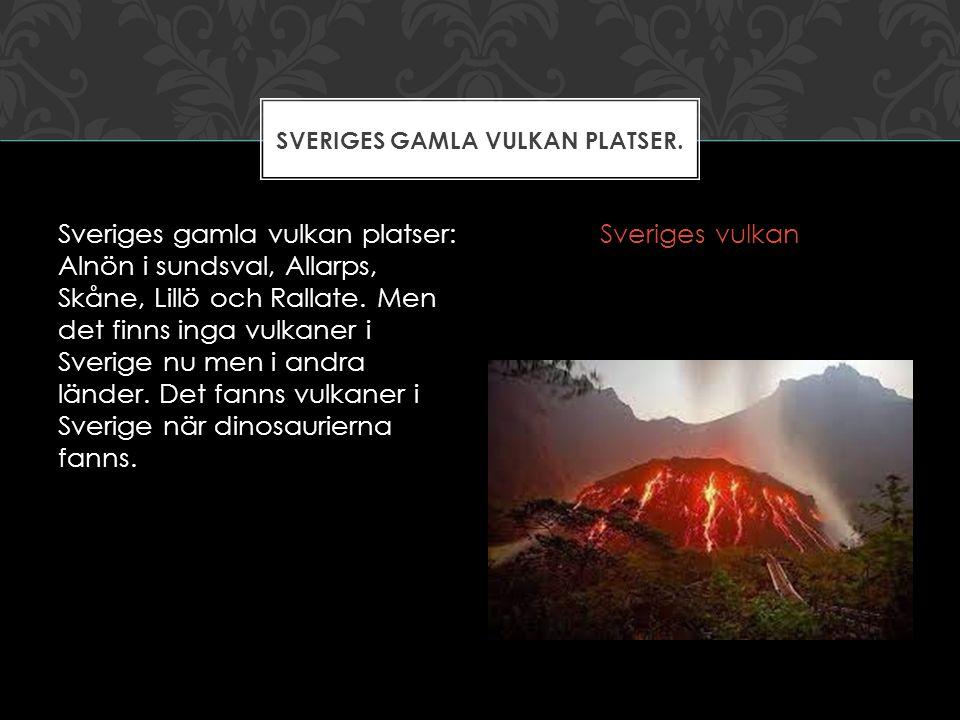 Sveriges gamla vulkan platser.