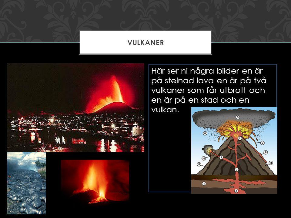 vulkaner Här ser ni några bilder en är på stelnad lava en är på två vulkaner som får utbrott och en är på en stad och en vulkan.