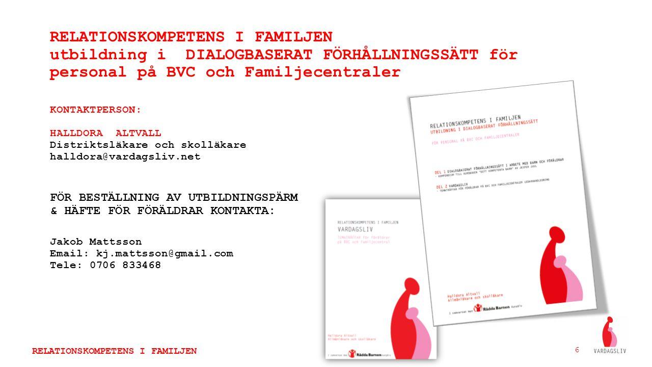 RELATIONSKOMPETENS I FAMILJEN utbildning i DIALOGBASERAT FÖRHÅLLNINGSSÄTT för personal på BVC och Familjecentraler