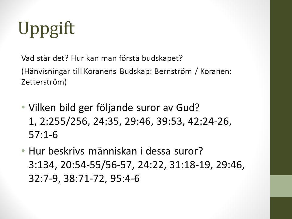 Uppgift Vad står det Hur kan man förstå budskapet (Hänvisningar till Koranens Budskap: Bernström / Koranen: Zetterström)