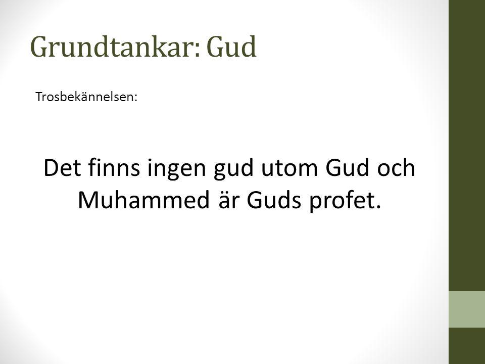 Det finns ingen gud utom Gud och Muhammed är Guds profet.