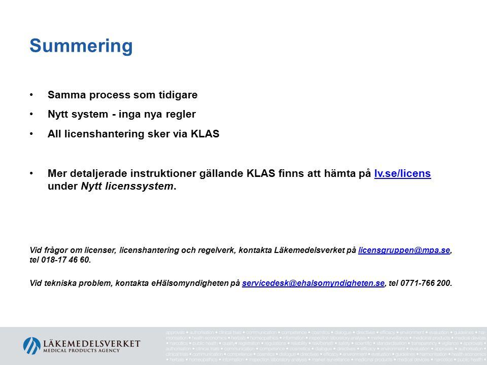 Summering Samma process som tidigare Nytt system - inga nya regler