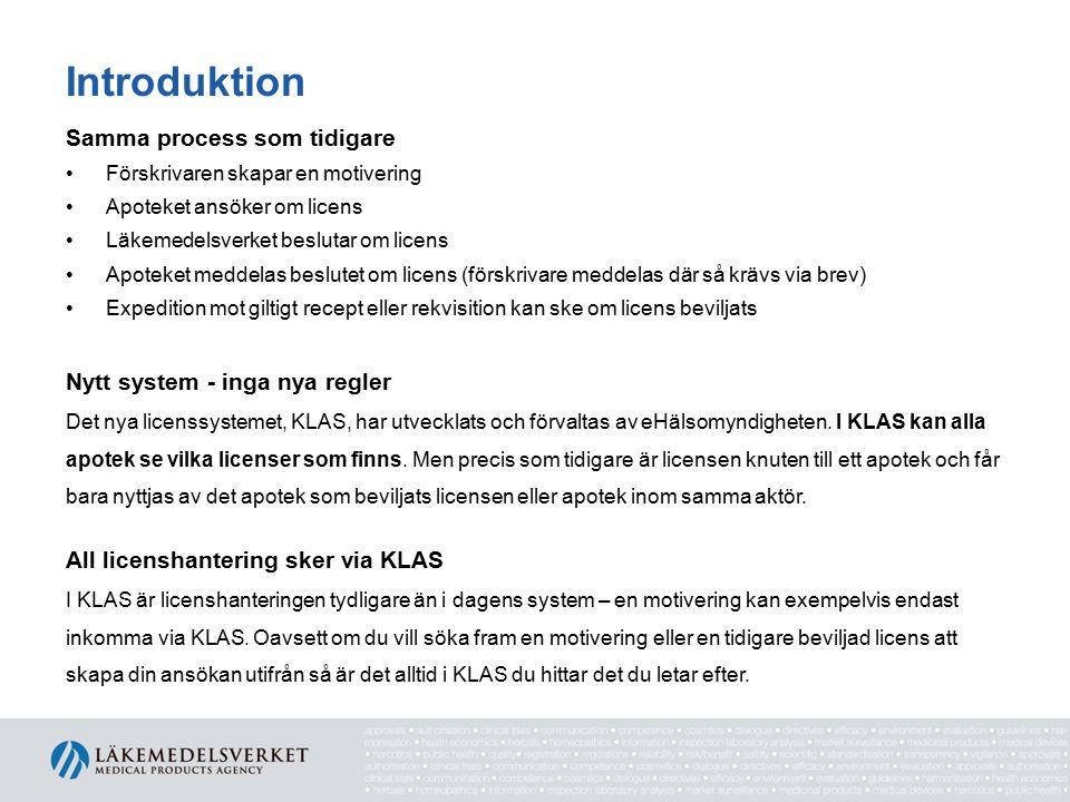 Introduktion Samma process som tidigare Nytt system - inga nya regler