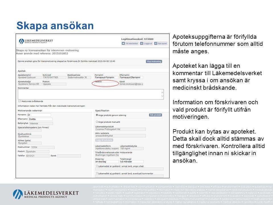 Skapa ansökan Apoteksuppgifterna är förifyllda förutom telefonnummer som alltid måste anges.