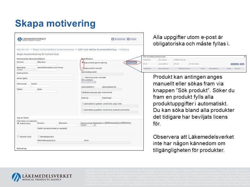 Skapa motivering Alla uppgifter utom e-post är obligatoriska och måste fyllas i.