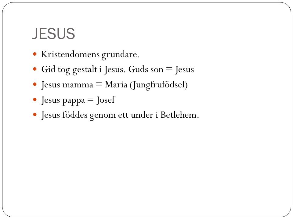 JESUS Kristendomens grundare.