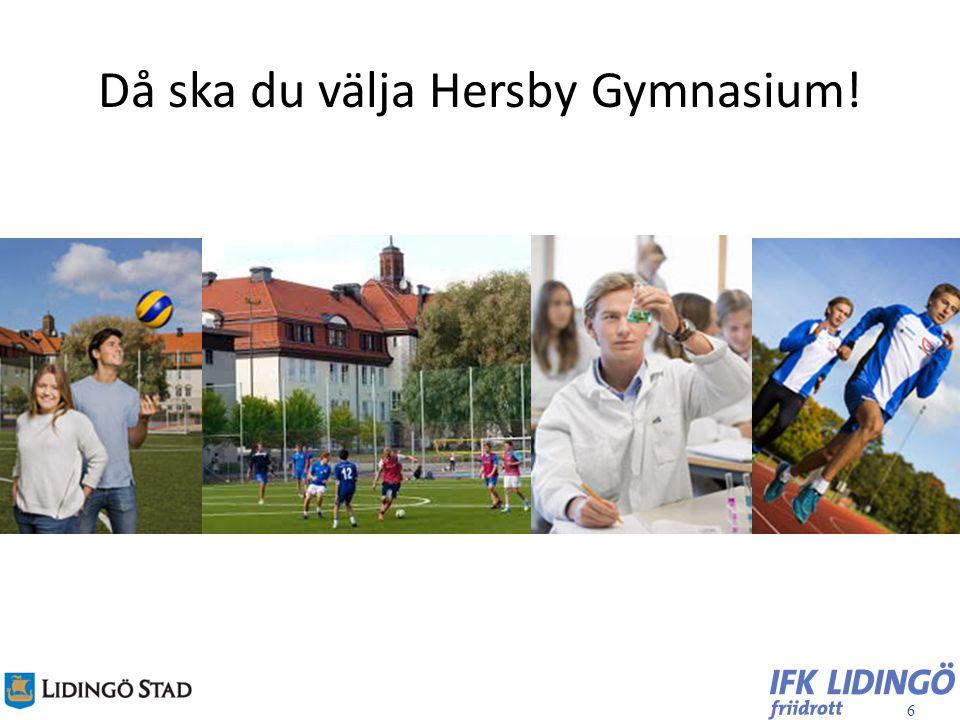 Då ska du välja Hersby Gymnasium!