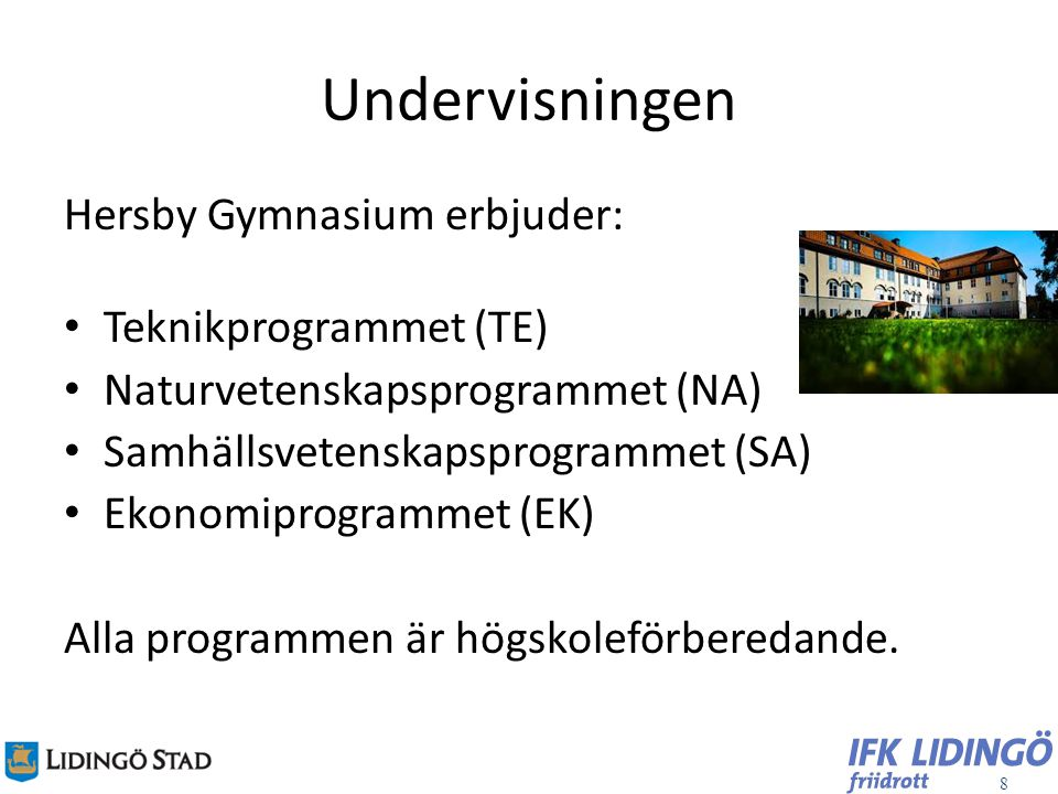 Undervisningen Hersby Gymnasium erbjuder: Teknikprogrammet (TE)