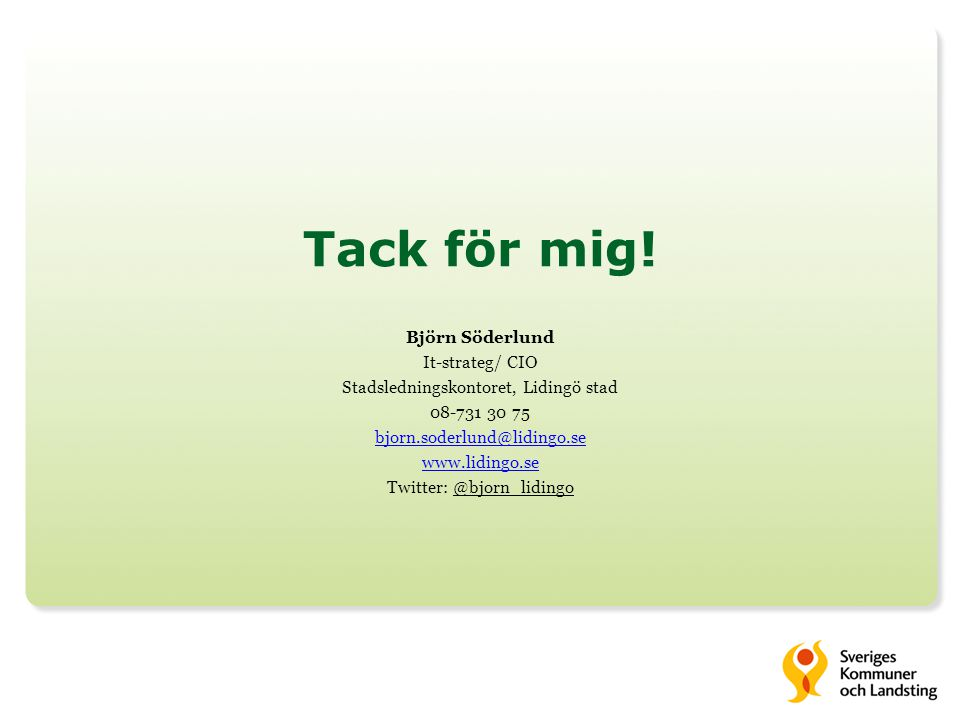 Tack för mig! Björn Söderlund It-strateg/ CIO