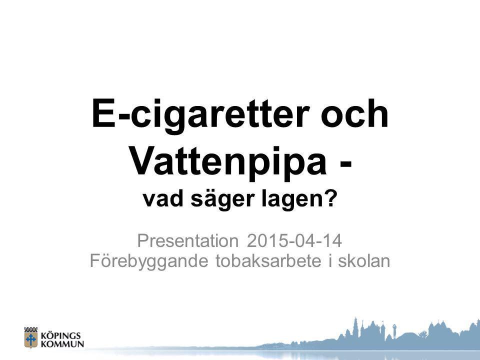E-cigaretter och Vattenpipa - vad säger lagen