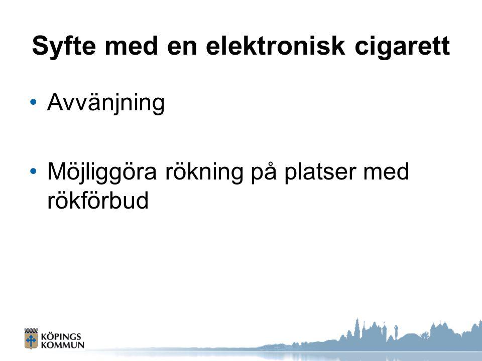Syfte med en elektronisk cigarett