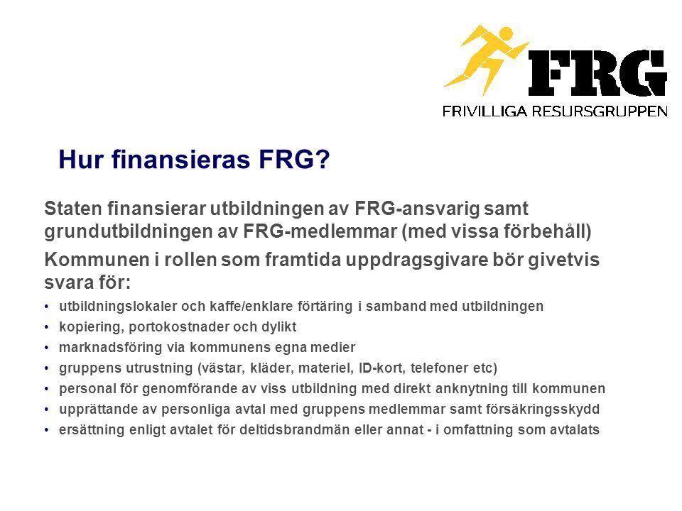 Hur finansieras FRG Staten finansierar utbildningen av FRG-ansvarig samt grundutbildningen av FRG-medlemmar (med vissa förbehåll)