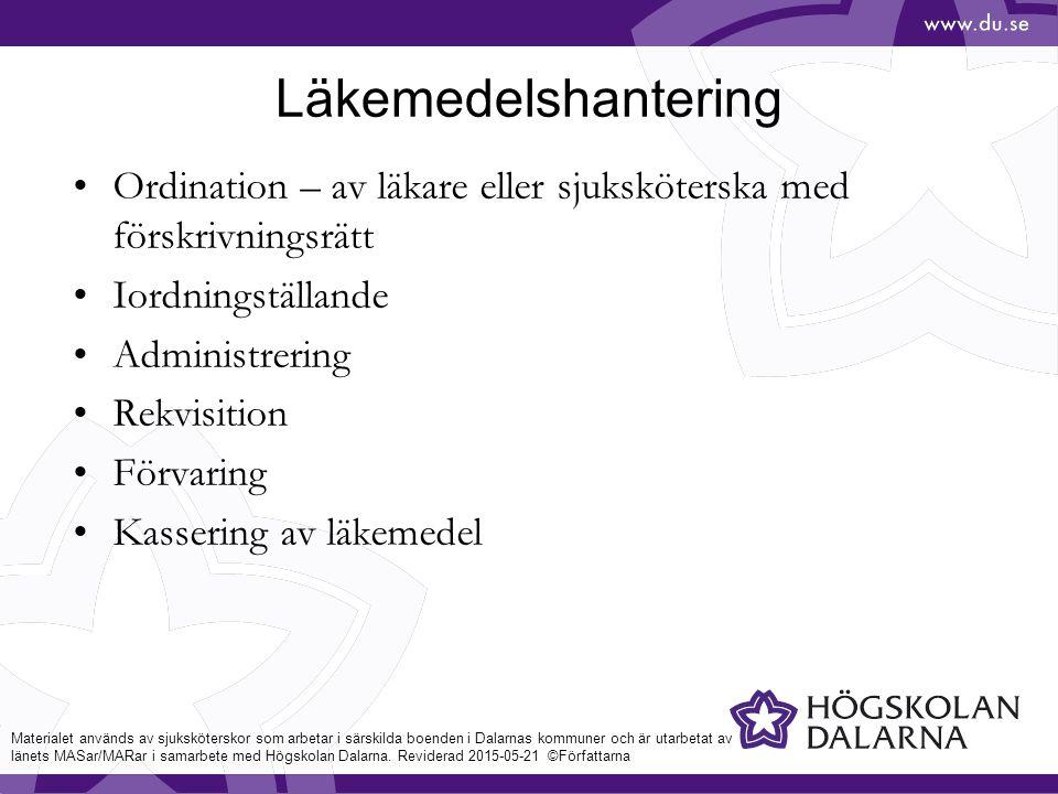 Läkemedelshantering Ordination – av läkare eller sjuksköterska med förskrivningsrätt. Iordningställande.