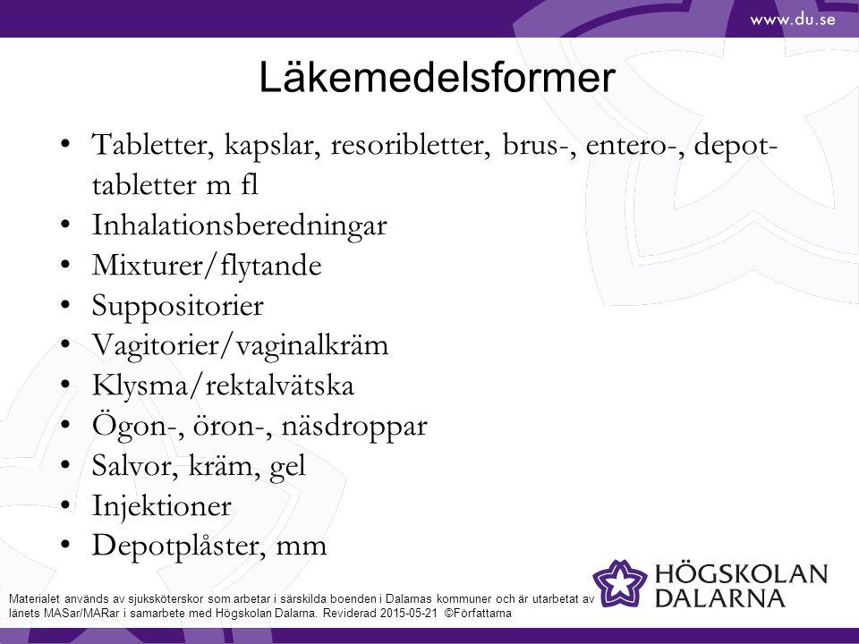 Läkemedelsformer Tabletter, kapslar, resoribletter, brus-, entero-, depot-tabletter m fl. Inhalationsberedningar.