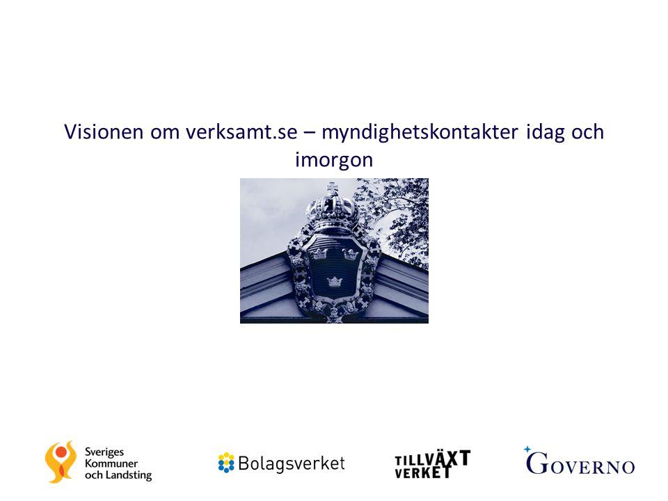 Visionen om verksamt.se – myndighetskontakter idag och imorgon
