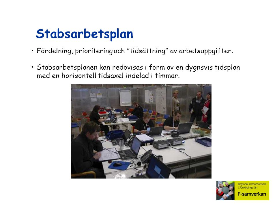 Stabsarbetsplan Fördelning, prioritering och tidsättning av arbetsuppgifter.