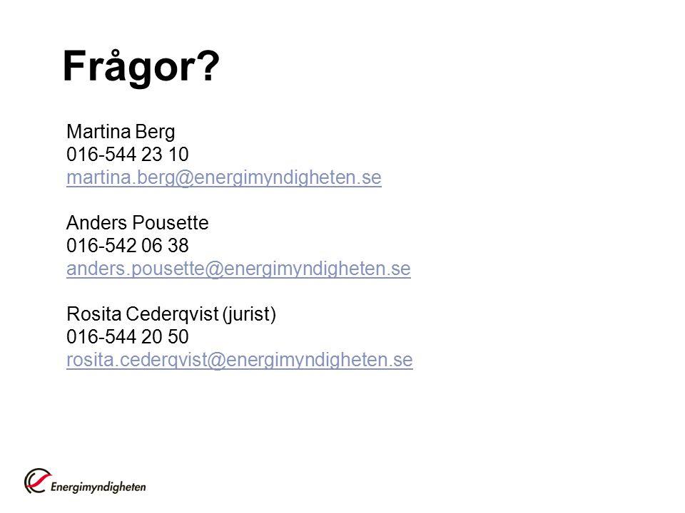 Frågor Martina Berg 016-544 23 10 martina.berg@energimyndigheten.se