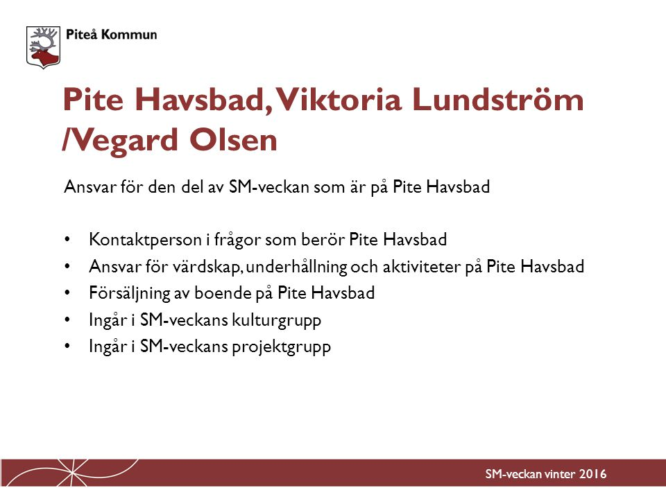 Pite Havsbad, Viktoria Lundström /Vegard Olsen