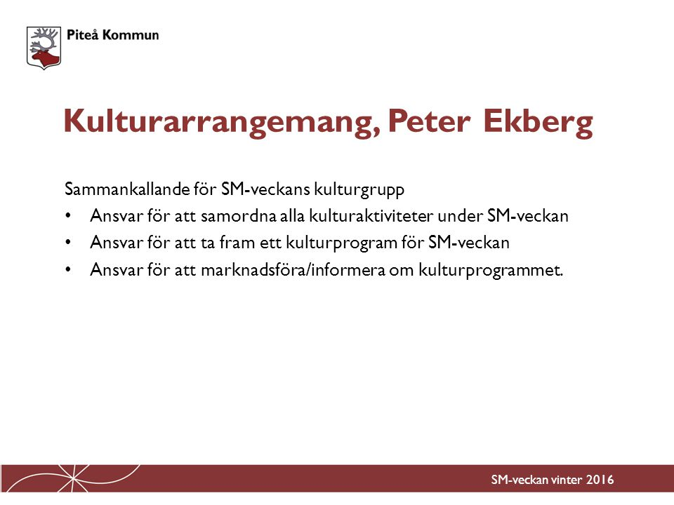 Kulturarrangemang, Peter Ekberg