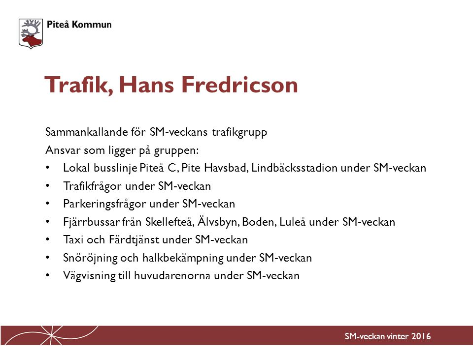 Trafik, Hans Fredricson
