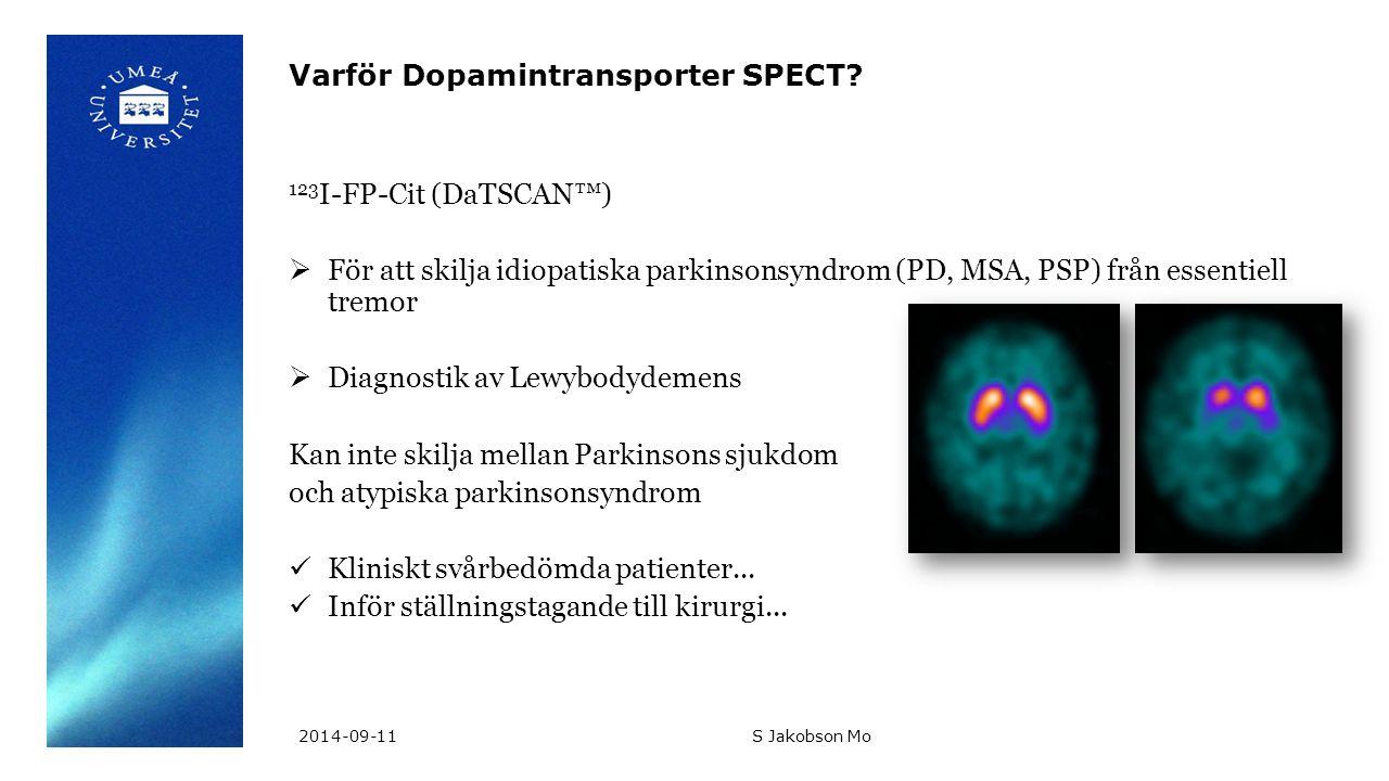 Varför Dopamintransporter SPECT