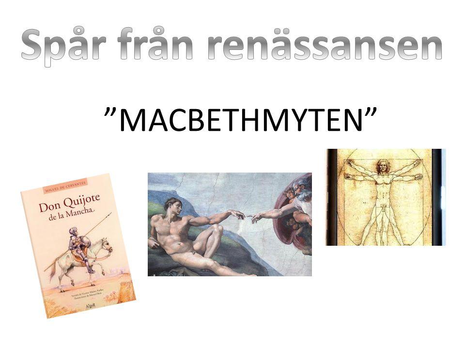 Spår från renässansen MACBETHMYTEN