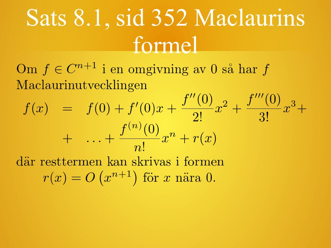 Sats 8.1, sid 352 Maclaurins formel