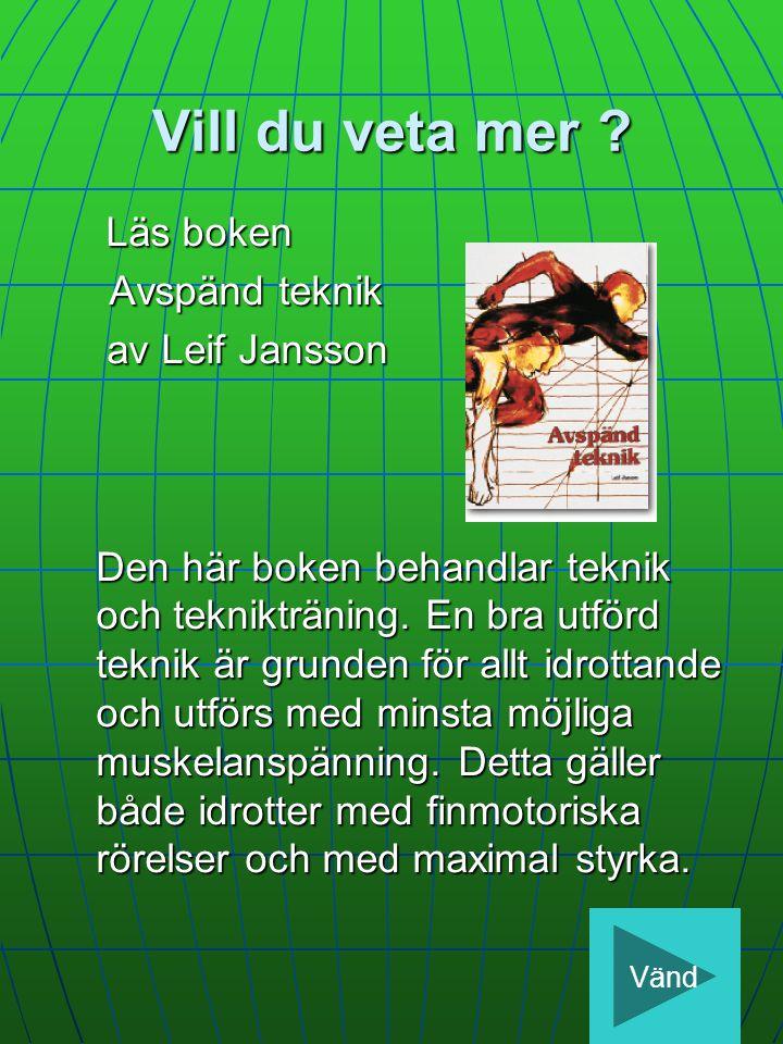Vill du veta mer Avspänd teknik av Leif Jansson
