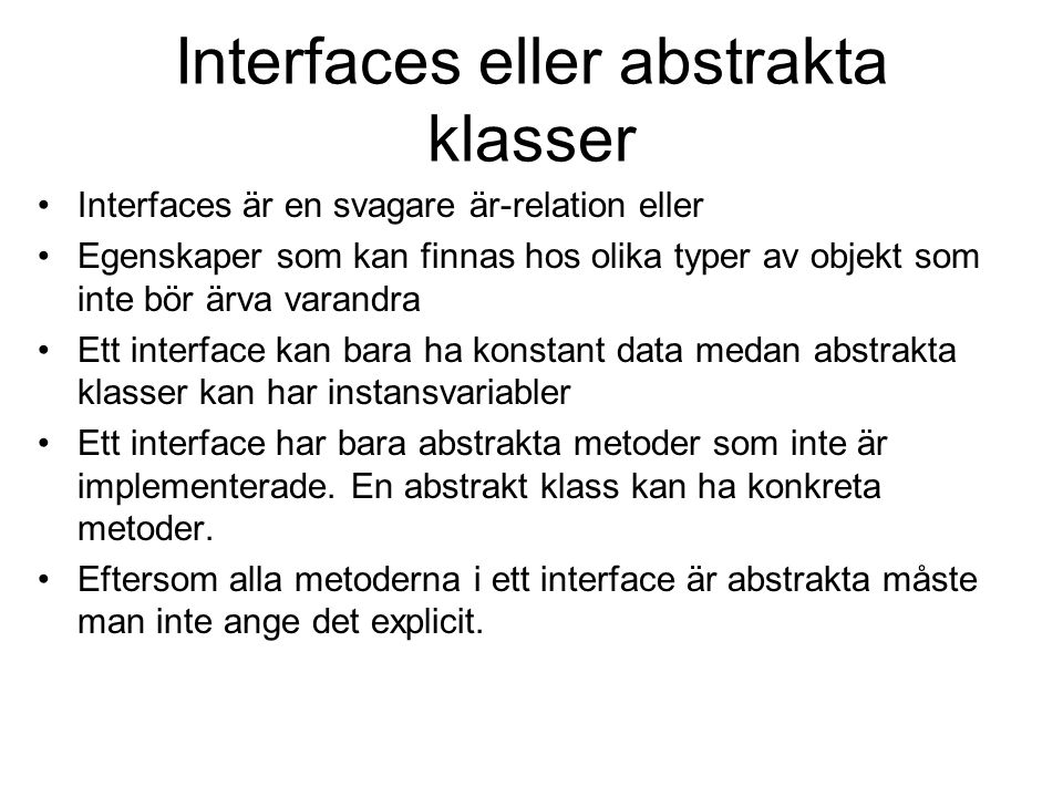 Interfaces eller abstrakta klasser