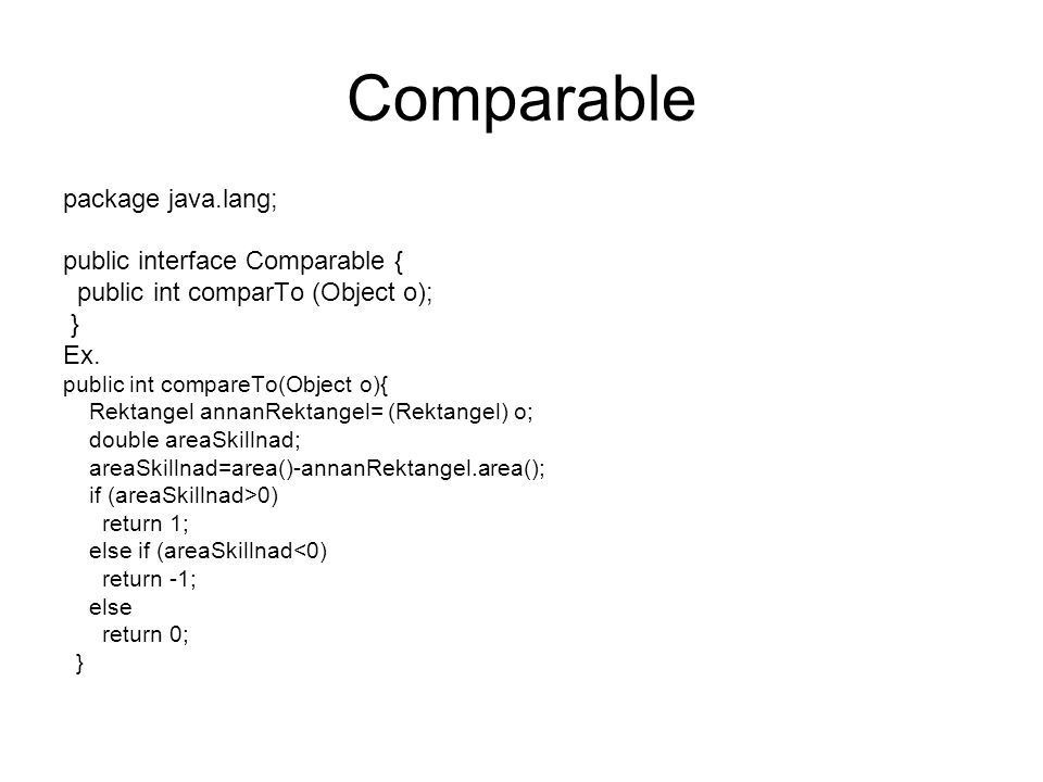 Comparable package java.lang; public interface Comparable {