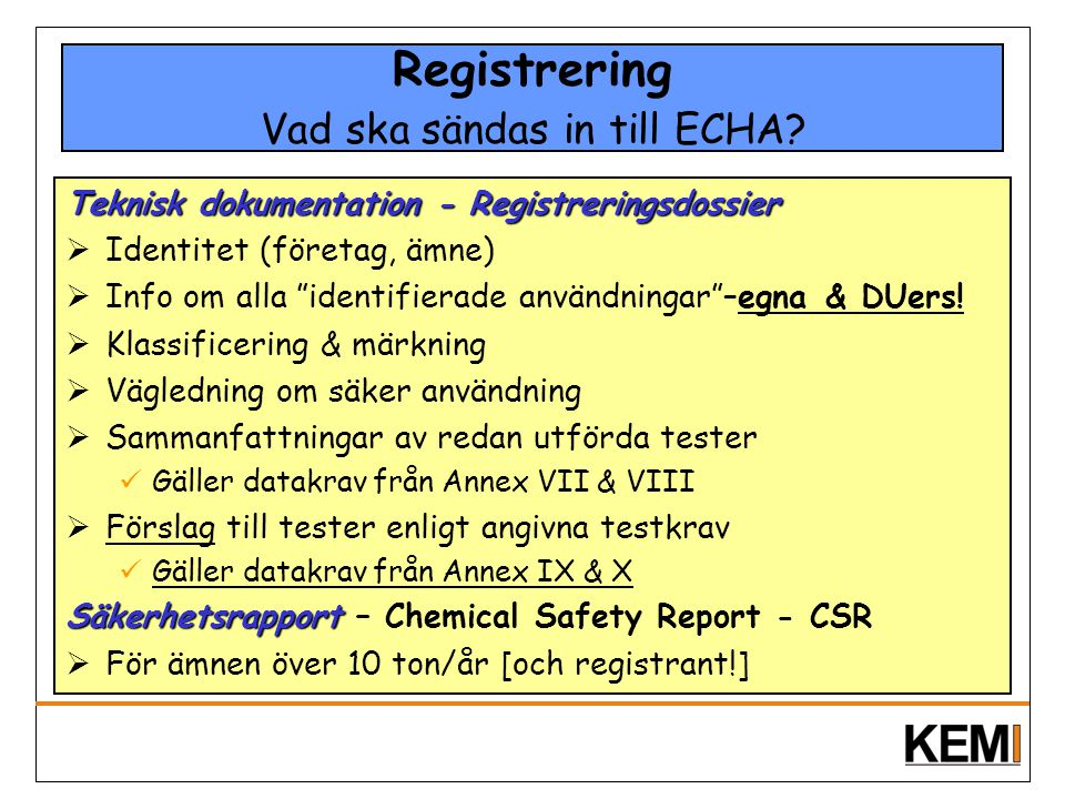 Registrering Vad ska sändas in till ECHA