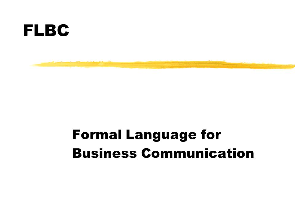 Formal Language for Business Communication