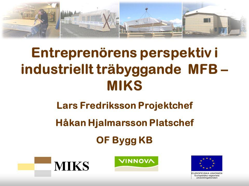 Entreprenörens perspektiv i industriellt träbyggande MFB – MIKS