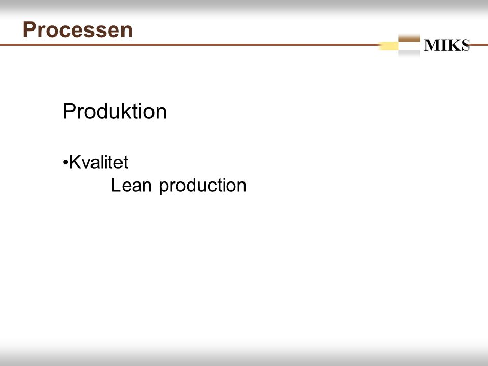 Processen Produktion Kvalitet Lean production