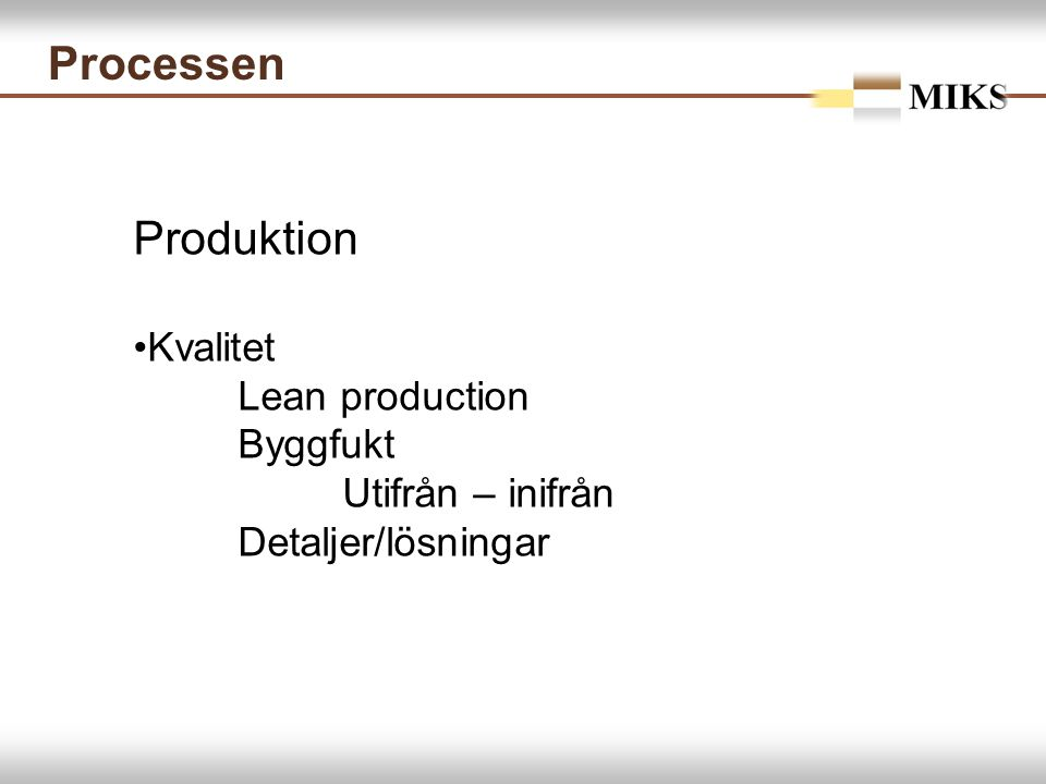 Processen Produktion Kvalitet Lean production Byggfukt