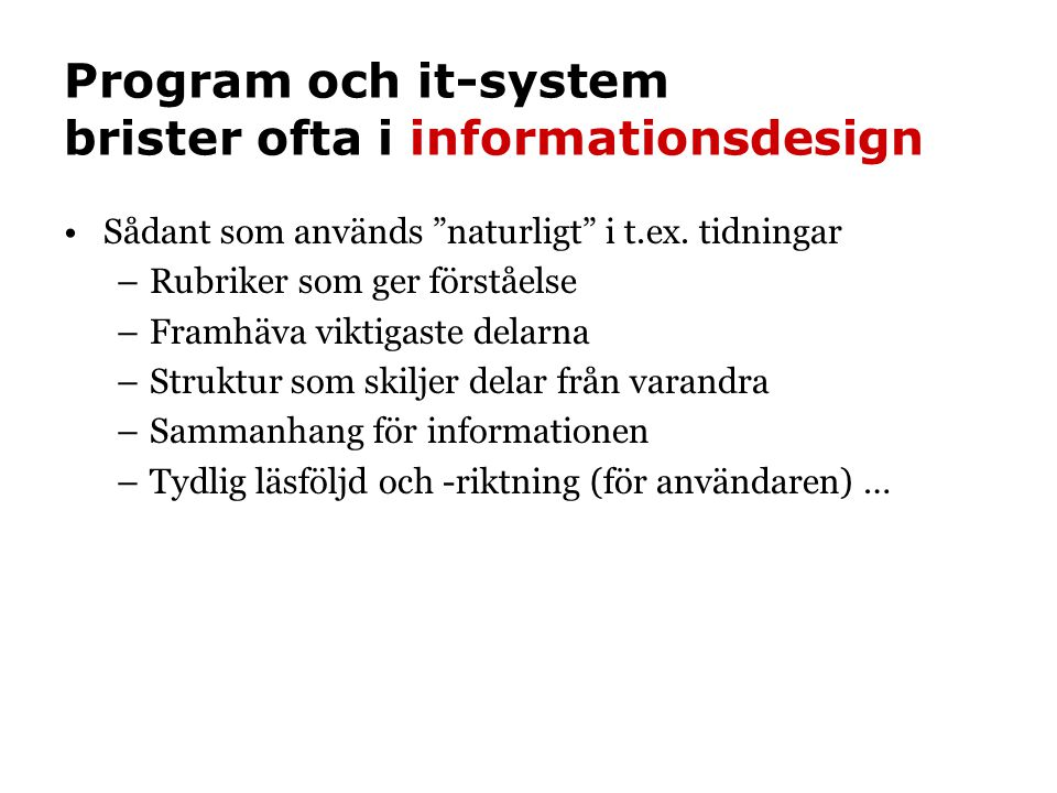 Program och it-system brister ofta i informationsdesign